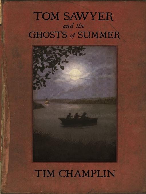 Title details for Tom Sawyer and the Ghosts of Summer by Tim Champlin - Wait list