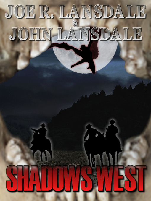 Title details for Shadows West by Joe R. Lansdale - Available