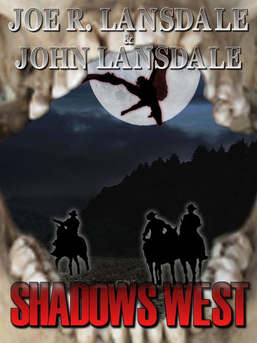 Title details for Shadows West by Joe R. Lansdale - Wait list