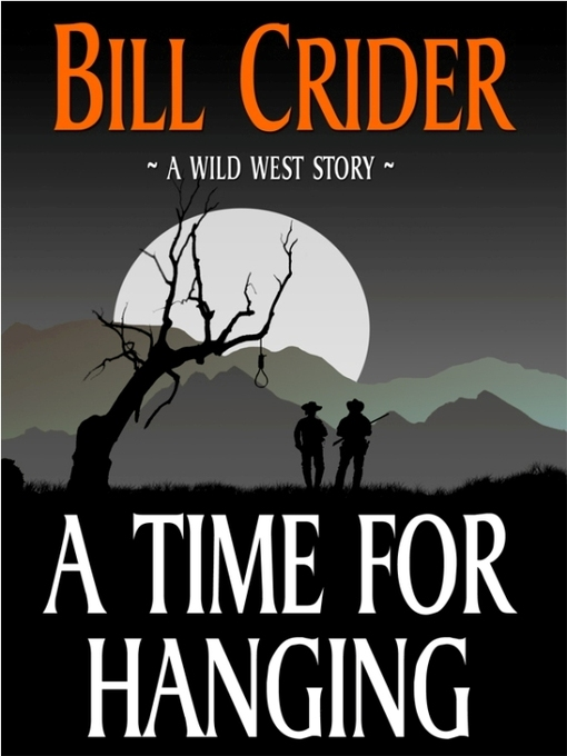 Title details for A Time for Hanging by Bill Crider - Available