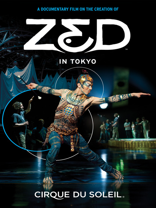 Title details for ZED in Tokyo by Cirque du Soleil - Available