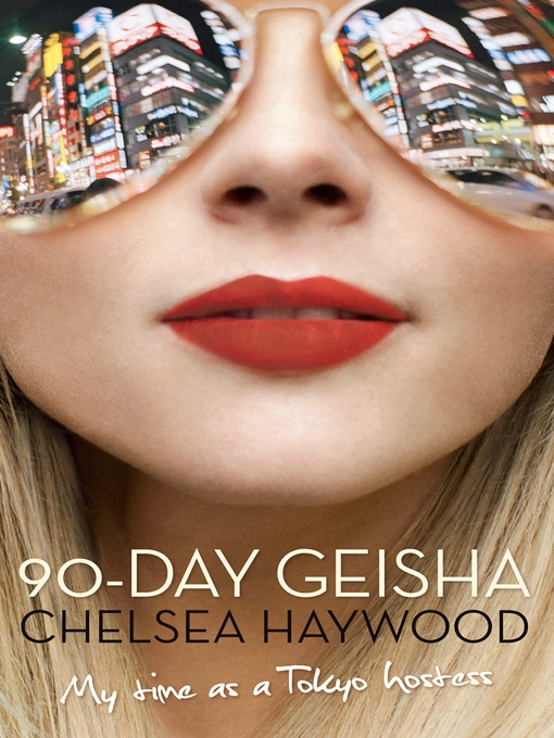 Title details for 90-Day Geisha by Chelsea Haywood - Available