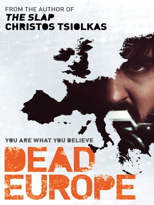 Title details for Dead Europe by Christos Tsiolkas - Available