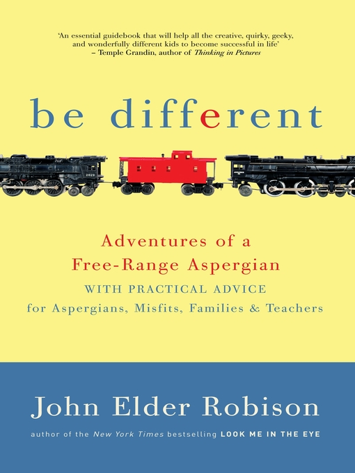 Title details for Be Different by John Elder Robison - Available