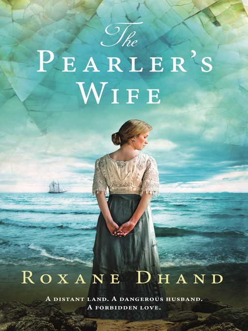 Title details for The Pearler's Wife by Roxane Dhand - Available
