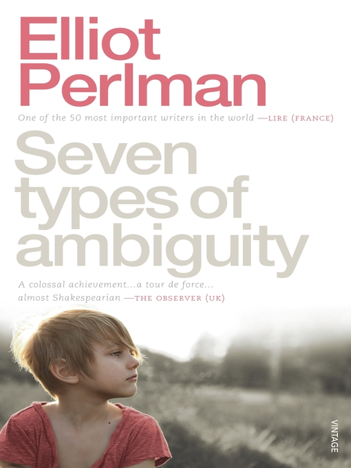 Title details for Seven Types of Ambiguity by Elliot Perlman - Available