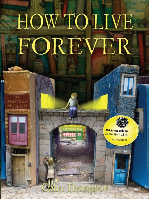 Title details for How to Live Forever by Colin Thompson - Available