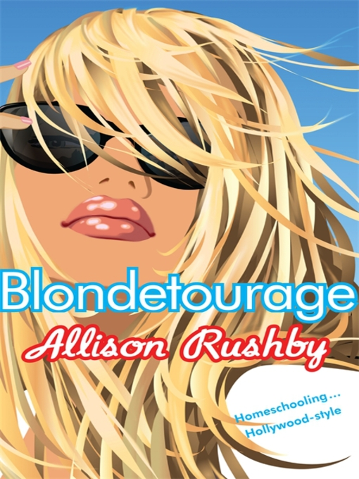 Title details for Blondetourage by Allison Rushby - Available