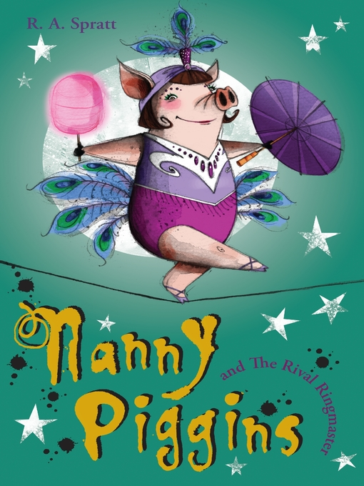 Title details for Nanny Piggins and the Rival Ringmaster by R.A. Spratt - Wait list