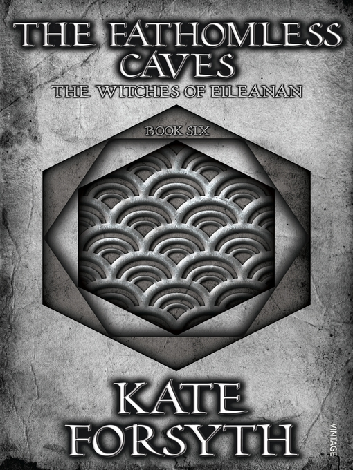 Title details for The Fathomless Caves by Kate Forsyth - Wait list