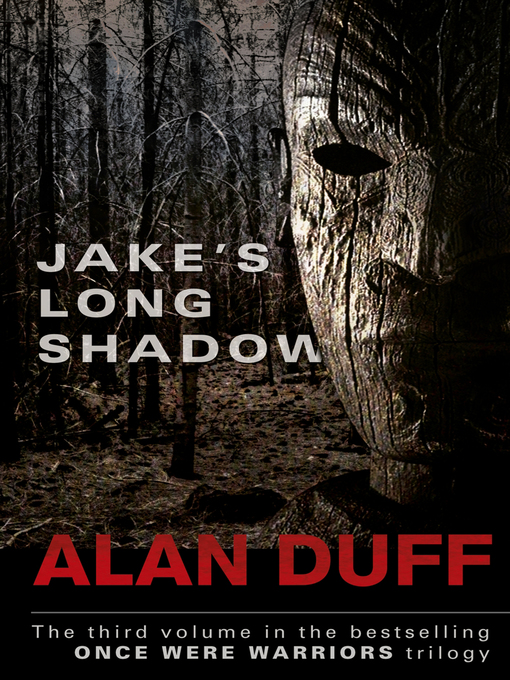 Title details for Jake's Long Shadow by Alan Duff - Wait list