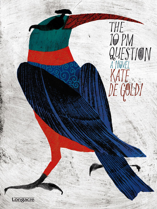 Title details for The 10 PM Question by Kate de Goldi - Available