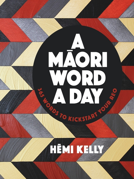 Title details for A Maori Word a Day by Hemi Kelly - Available
