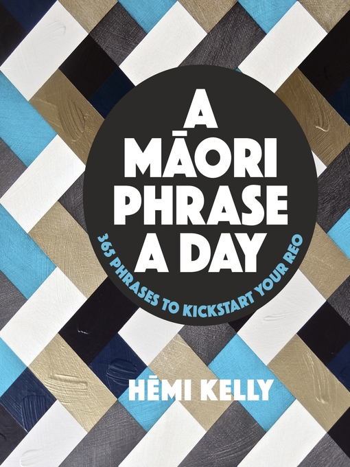 Title details for A Maori Phrase a Day by Hemi Kelly - Available