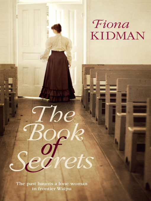 Title details for The Book of Secrets by Fiona Kidman - Available