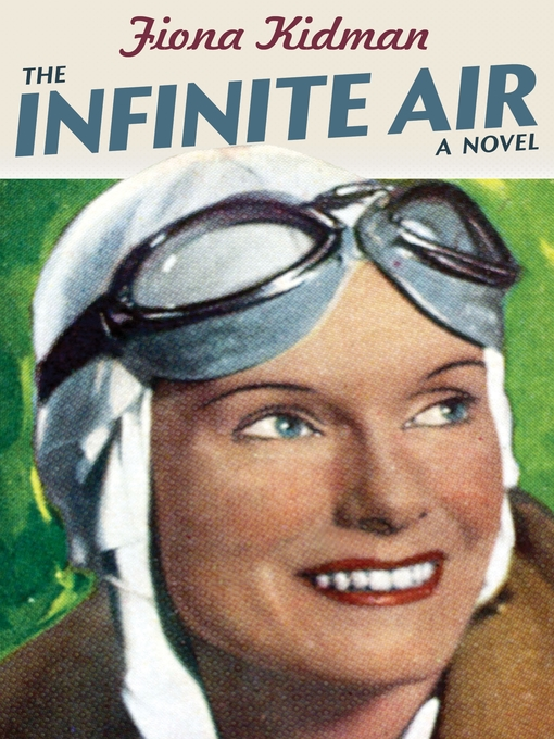 Title details for The Infinite Air by Fiona Kidman - Available