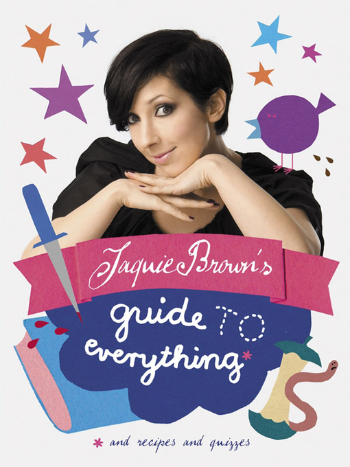 Title details for Jaquie Brown's Guide to Everything by Jaquie Brown - Available
