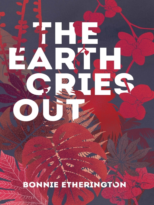 Title details for The Earth Cries Out by Bonnie Etherington - Available