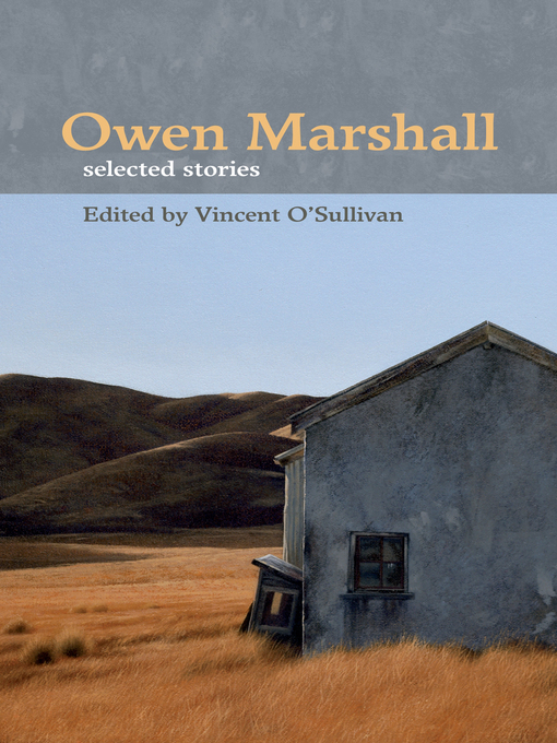 Title details for Owen Marshall Selected Stories by Vincent O'Sullivan - Available