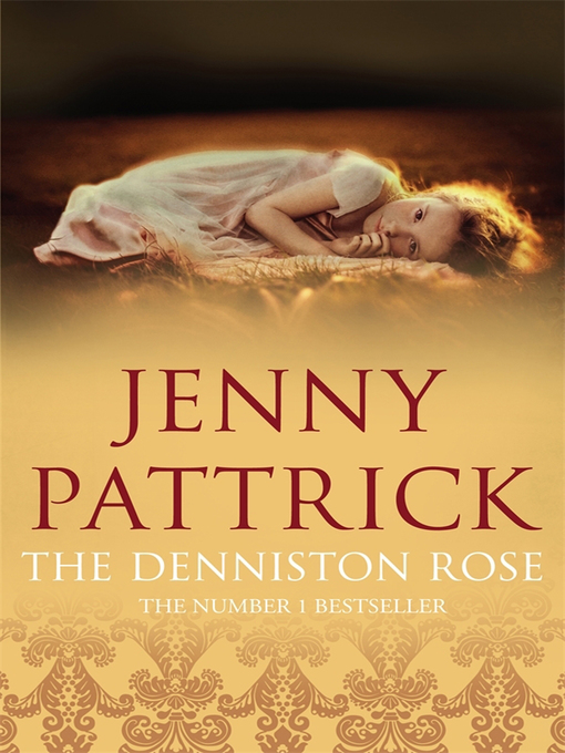 Title details for The Denniston Rose by Jenny Pattrick - Available