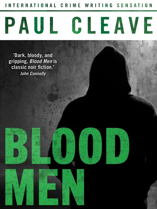 Title details for Blood Men by Paul Cleave - Available