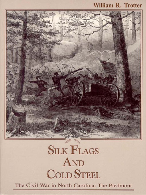 Title details for Silk Flags & Cold Steel by William R. Trotter - Available