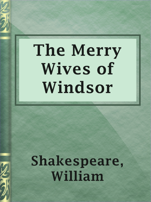 Title details for The Merry Wives of Windsor by William Shakespeare - Available