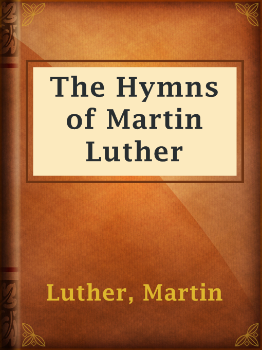 Title details for The Hymns of Martin Luther by Martin Luther - Available