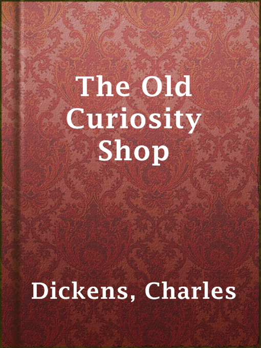 Title details for The Old Curiosity Shop by Charles Dickens - Available