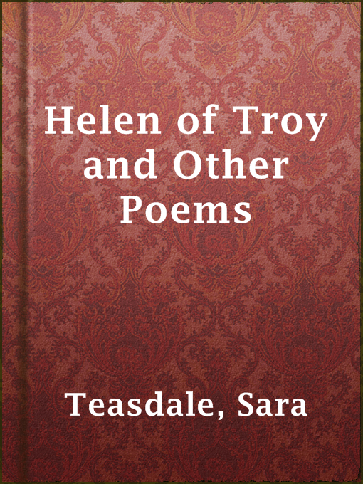 Title details for Helen of Troy and Other Poems by Sara Teasdale - Available