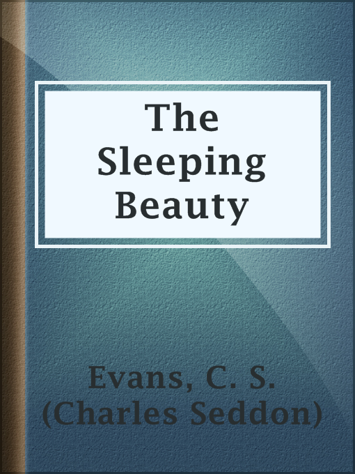 Title details for The Sleeping Beauty by C. S. (Charles Seddon) Evans - Available