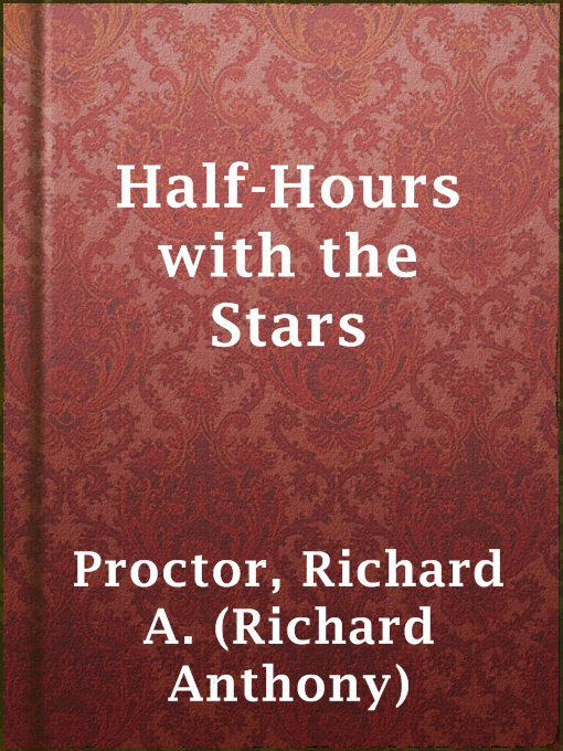 Title details for Half-Hours with the Stars by Richard A. (Richard Anthony) Proctor - Available