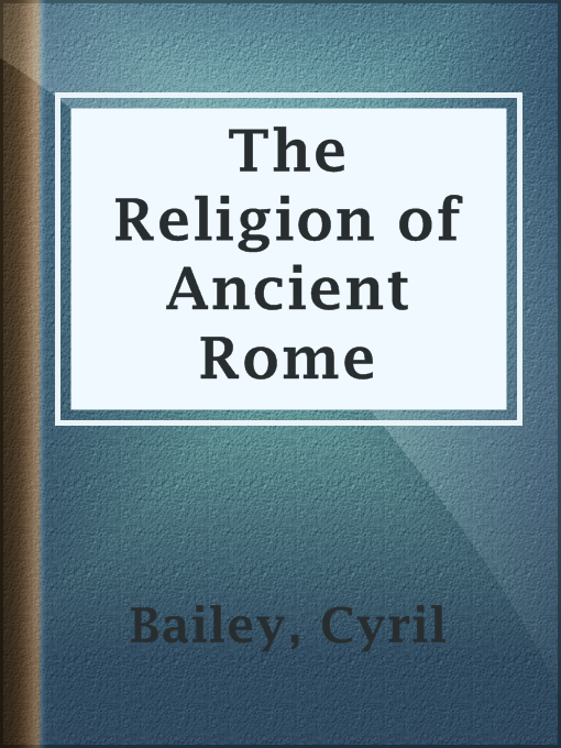 Title details for The Religion of Ancient Rome by Cyril Bailey - Available