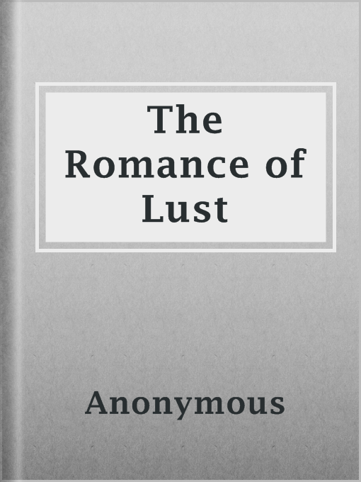 Title details for The Romance of Lust by Anonymous - Available