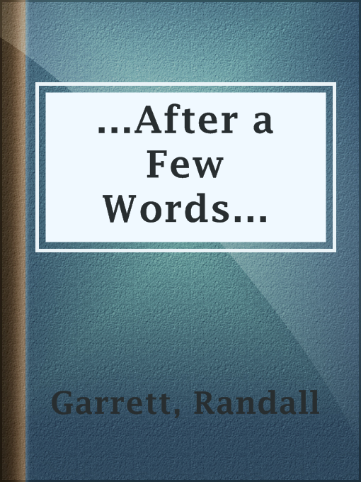 Title details for ...After a Few Words... by Randall Garrett - Available