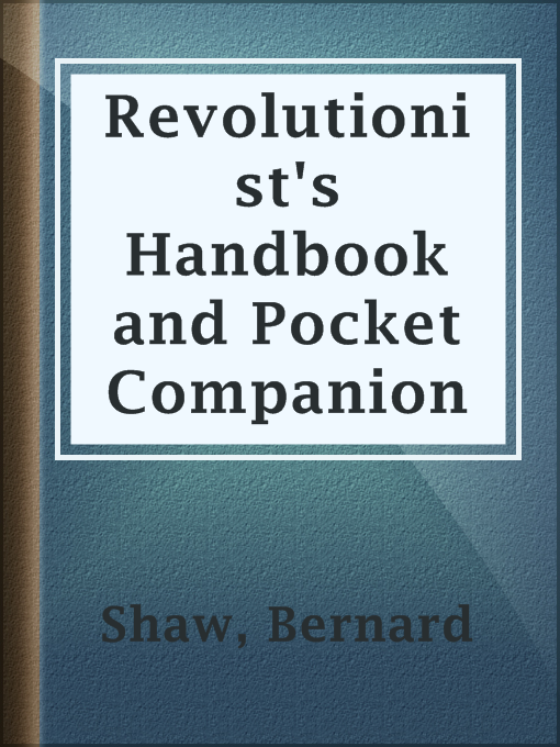 Title details for Revolutionist's Handbook and Pocket Companion by Bernard Shaw - Wait list