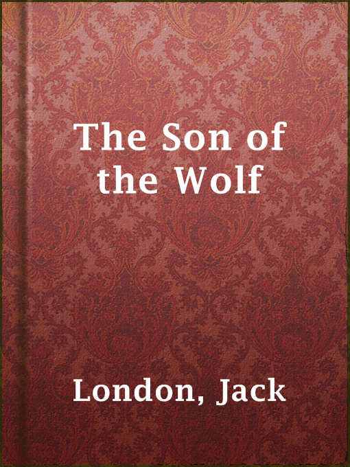 Title details for The Son of the Wolf by Jack London - Available
