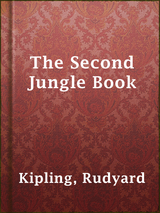 Title details for The Second Jungle Book by Rudyard Kipling - Available