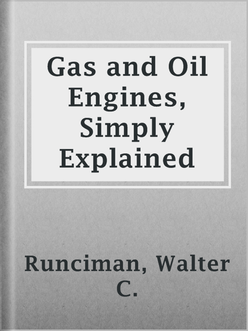 Title details for Gas and Oil Engines, Simply Explained by Walter C. Runciman - Available