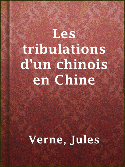 Title details for Les tribulations d'un chinois en Chine by Jules Verne - Available
