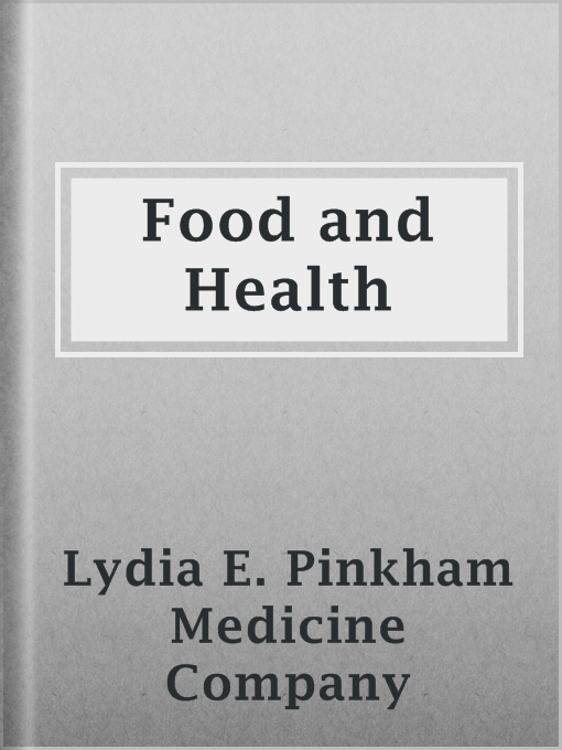 Title details for Food and Health by Lydia E. Pinkham Medicine Company - Available