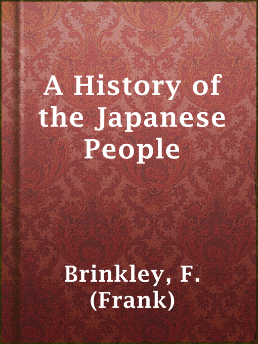 Title details for A History of the Japanese People by F. (Frank) Brinkley - Available