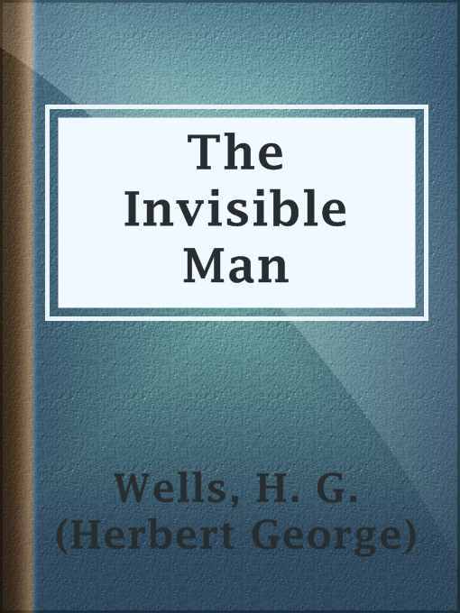 Title details for The Invisible Man by H. G. (Herbert George) Wells - Available