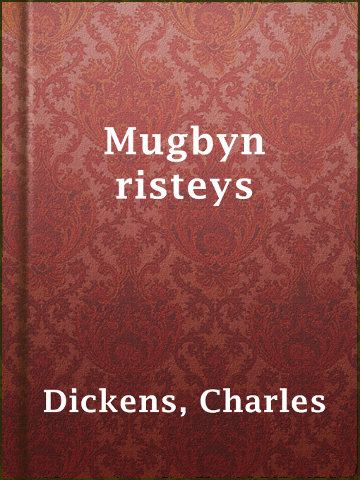 Title details for Mugbyn risteys by Charles Dickens - Available