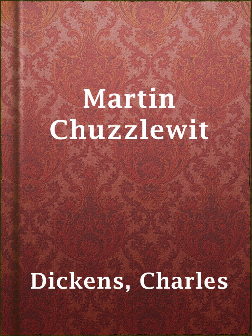 Title details for Martin Chuzzlewit by Charles Dickens - Available