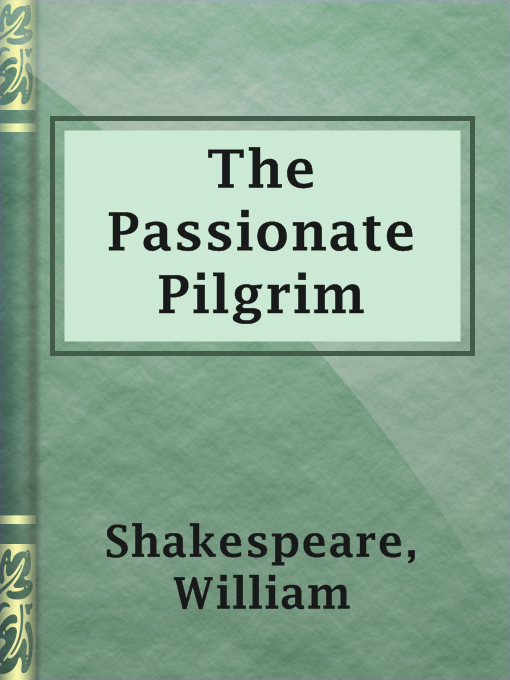 Title details for The Passionate Pilgrim by William Shakespeare - Available
