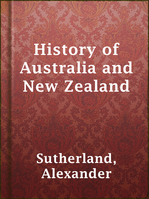 Title details for History of Australia and New Zealand by Alexander Sutherland - Available