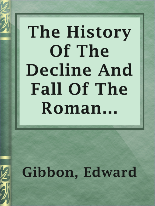 Title details for The History Of The Decline And Fall Of The Roman Empire by Edward Gibbon - Available