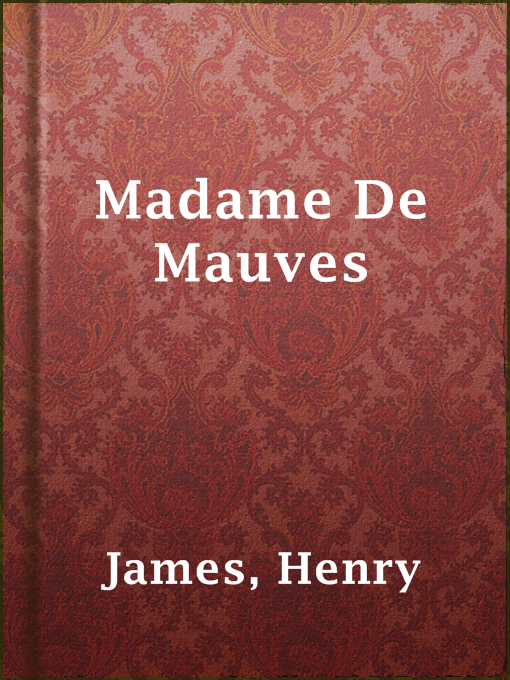 Title details for Madame De Mauves by Henry James - Available