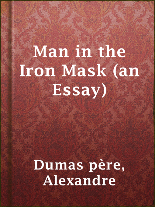 alexandre dumas man in the iron mask essay Man in the iron mask (an essay)   alexandre dumas pere   isbn: 9781153639217   kostenloser versand für alle bücher mit versand und verkauf duch amazon.